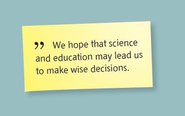 "Quote from the SRD brochure: ""We hope that science and education may lead us to make wise decisions."""